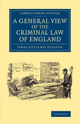 A General View of the Criminal Law of England - Cambridge Library Collection - British and Irish History, 19th Century (Paperback)