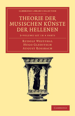 Theorie der musischen Kunste der Hellenen 3 Volume Set in 4 parts - Cambridge Library Collection - Classics