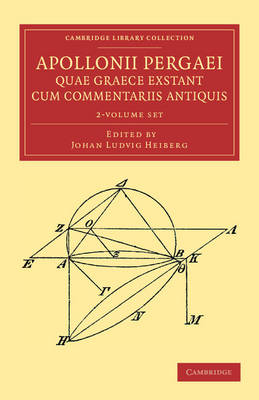 Apollonii Pergaei quae Graece exstant cum commentariis antiquis 2 Volume Set - Cambridge Library Collection - Classics