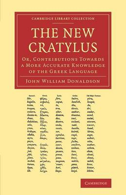 The New Cratylus: Or, Contributions towards a More Accurate Knowledge of the Greek Language - Cambridge Library Collection - Classics (Paperback)