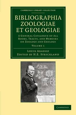 Bibliographia zoologiae et geologiae: Volume 1: A General Catalogue of All Books, Tracts, and Memoirs on Zoology and Geology - Cambridge Library Collection - Physical  Sciences (Paperback)