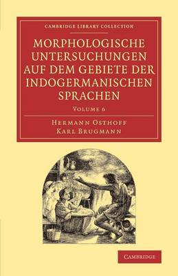 Morphologische Untersuchungen auf dem Gebiete der indogermanischen Sprachen - Morphologische Untersuchungen auf dem Gebiete der indogermanischen Sprachen 6 Volume Set Volume 4 (Paperback)