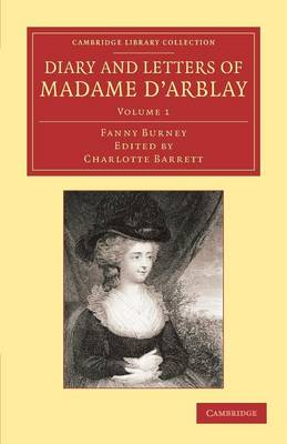 Diary and Letters of Madame d'Arblay: Volume 1: Edited by her Niece - Cambridge Library Collection - Literary  Studies (Paperback)