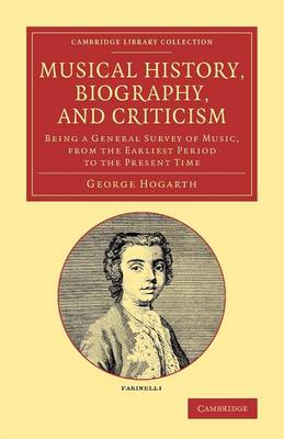 Musical History, Biography, and Criticism: Being a General Survey of Music, from the Earliest Period to the Present Time - Cambridge Library Collection - Music (Paperback)
