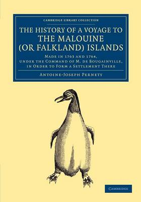 The History of a Voyage to the Malouine (or Falkland) Islands: Made in 1763 and 1764, under the Command of M. de Bougainville, in Order to Form a Settlement There - Cambridge Library Collection - Latin American Studies (Paperback)
