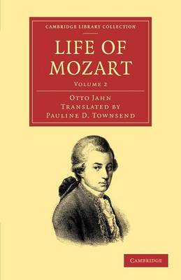 Life of Mozart: Volume 2 - Cambridge Library Collection - Music (Paperback)