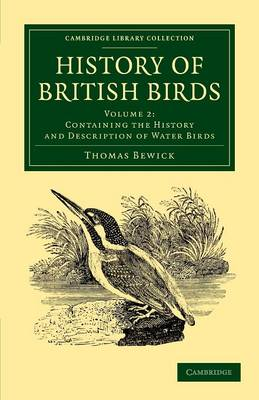 History of British Birds: Volume 2, Containing the History and Description of Water Birds - Cambridge Library Collection - Zoology (Paperback)