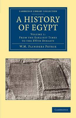 A History of Egypt: Volume 1, From the Earliest Times to the XVIth Dynasty - Cambridge Library Collection - Egyptology (Paperback)
