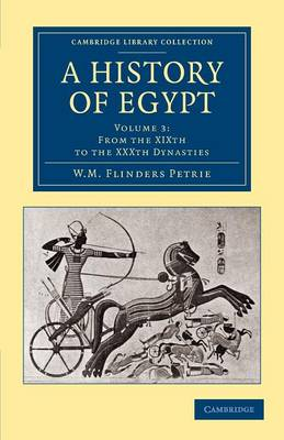 A History of Egypt: Volume 3, From the XIXth to the XXXth Dynasties - Cambridge Library Collection - Egyptology (Paperback)