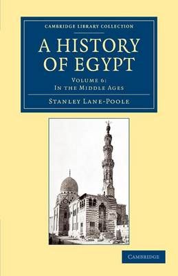 A History of Egypt: Volume 6, In the Middle Ages - Cambridge Library Collection - Archaeology (Paperback)
