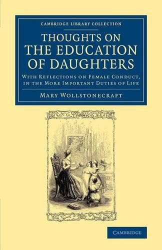 Thoughts on the Education of Daughters: With Reflections on Female Conduct, in the More Important Duties of Life - Cambridge Library Collection - Education (Paperback)