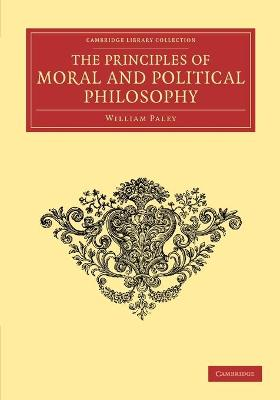 The Principles of Moral and Political Philosophy - Cambridge Library Collection - Philosophy (Paperback)