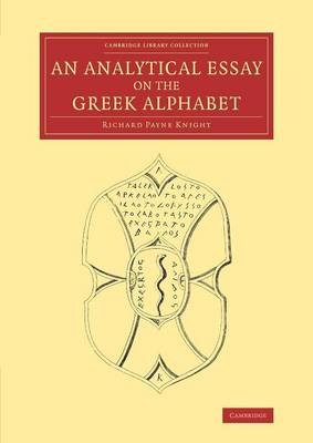 Cambridge Library Collection - Classics: An Analytical Essay on the Greek Alphabet (Paperback)
