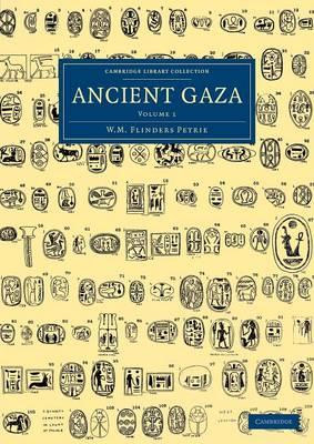 Ancient Gaza: Volume 1 - Cambridge Library Collection - Egyptology (Paperback)