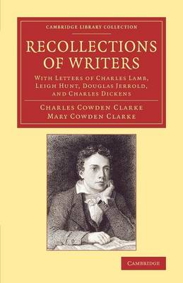 Recollections of Writers: With Letters of Charles Lamb, Leigh Hunt, Douglas Jerrold, and Charles Dickens - Cambridge Library Collection - Literary  Studies (Paperback)