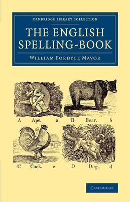The English Spelling-Book - Cambridge Library Collection - Education (Paperback)