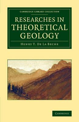 Researches in Theoretical Geology - Cambridge Library Collection - Earth Science (Paperback)