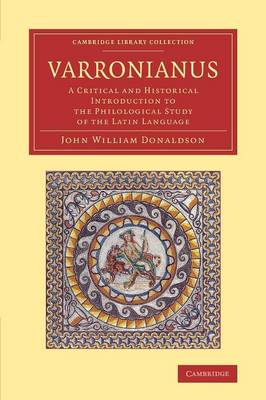 Varronianus: A Critical and Historical Introduction to the Philological Study of the Latin Language - Cambridge Library Collection - Classics (Paperback)