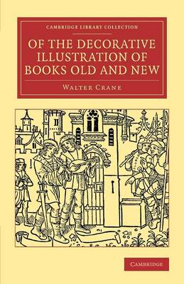 Of the Decorative Illustration of Books Old and New - Cambridge Library Collection - History of Printing, Publishing and Libraries (Paperback)