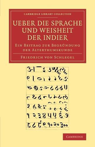 Ueber die Sprache und Weisheit der Indier: Ein Beitrag zur Begrundung der Alterthumskunde - Cambridge Library Collection - Linguistics (Paperback)