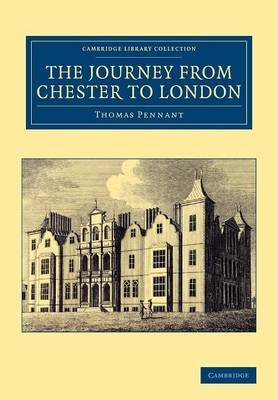 The Journey from Chester to London - Cambridge Library Collection - British & Irish History, 17th & 18th Centuries (Paperback)