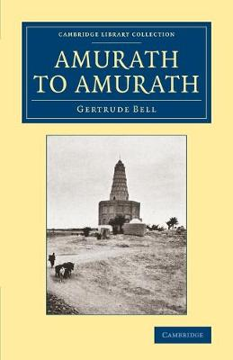 Amurath to Amurath - Cambridge Library Collection - Travel, Middle East and Asia Minor (Paperback)