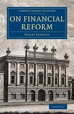 On Financial Reform - Cambridge Library Collection - British and Irish History, 19th Century (Paperback)