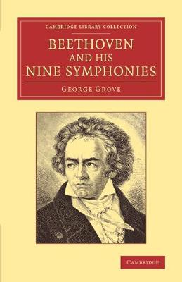 Beethoven and his Nine Symphonies - Cambridge Library Collection - Music (Paperback)