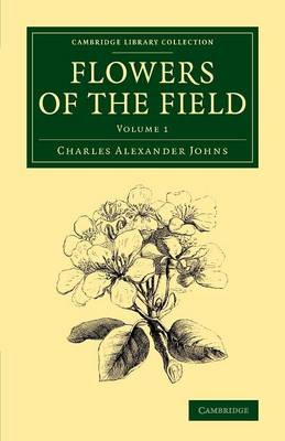 Flowers of the Field 2 Volume Set Flowers of the Field: Volume 1 - Cambridge Library Collection - Botany and Horticulture (Paperback)