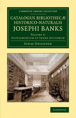 Catalogus bibliothec' historico-naturalis Josephi Banks - Catalogus bibliothec' historico-naturalis Josephi Banks 5 Volume Set (Paperback)