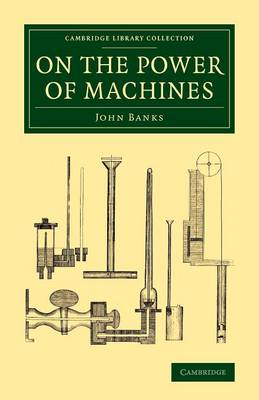 On the Power of Machines - Cambridge Library Collection - Technology (Paperback)
