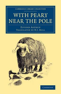 With Peary near the Pole - Cambridge Library Collection - Polar Exploration (Paperback)