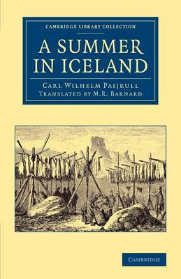 A Summer in Iceland - Cambridge Library Collection - Polar Exploration (Paperback)