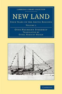 New Land: Four Years in the Arctic Regions - Cambridge Library Collection - Polar Exploration (Paperback)
