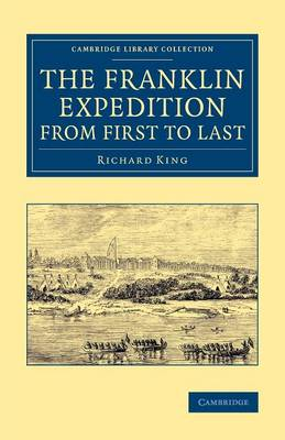 Cambridge Library Collection - Polar Exploration: The Franklin Expedition from First to Last (Paperback)