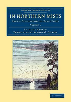 In Northern Mists 2 Volume Set In Northern Mists: Volume 1 - Cambridge Library Collection - Polar Exploration (Paperback)