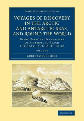 Voyages of Discovery in the Arctic and Antarctic Seas, and round the World: Being Personal Narratives of Attempts to Reach the North and South Poles - Voyages of Discovery in the Arctic and Antarctic Seas, and round the World 2 Volume Set (Paperback)