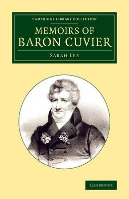 Cambridge Library Collection - Zoology: Memoirs of Baron Cuvier (Paperback)