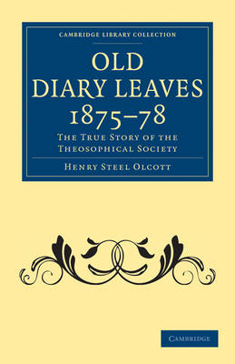 Old Diary Leaves 1875-8: The True Story of the Theosophical Society - Cambridge Library Collection - Spiritualism and Esoteric Knowledge (Paperback)