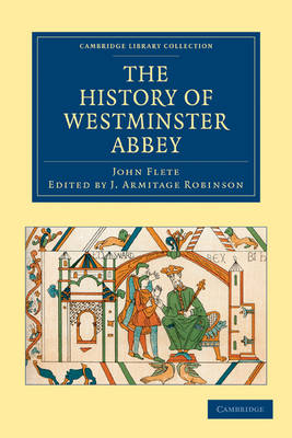 Cambridge Library Collection - Medieval History: The History of Westminster Abbey (Paperback)