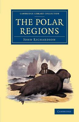 The Polar Regions - Cambridge Library Collection - Polar Exploration (Paperback)