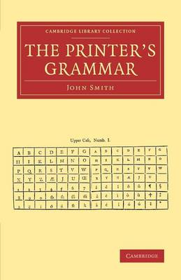 The Printer's Grammar - Cambridge Library Collection - History of Printing, Publishing and Libraries (Paperback)