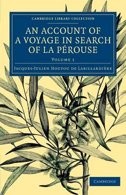 An Account of a Voyage in Search of La Perouse: Undertaken by Order of the Constituent Assembly of France, and Performed in the Years 1791, 1792, and 1793 - Cambridge Library Collection - Maritime Exploration (Paperback)