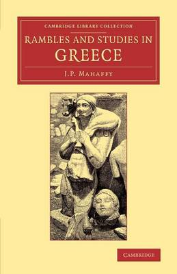 Rambles and Studies in Greece - Cambridge Library Collection - Classics (Paperback)