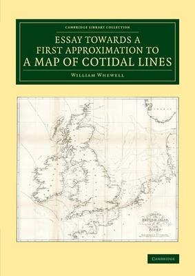 Cambridge Library Collection - Earth Science: Essay towards a First Approximation to a Map of Cotidal Lines (Paperback)
