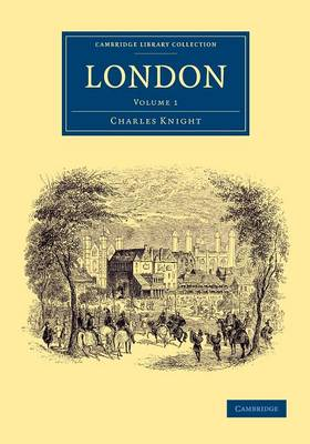 London: Volume 1 - Cambridge Library Collection - British and Irish History, 19th Century (Paperback)