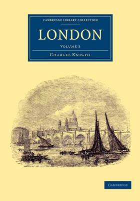 London 6 Volume Set London: Volume 1 - Cambridge Library Collection - British and Irish History, 19th Century (Paperback)