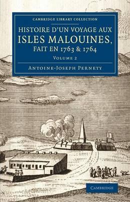Histoire d'un voyage aux isles Malouines, fait en 1763 & 1764: Avec des observations sur le detroit de Magellan, et sur les Patagons - Histoire d'un voyage aux isles Malouines, fait en 1763 & 1764 2 Volume set Volume 1 (Paperback)