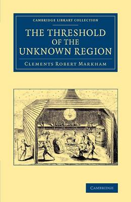 Cambridge Library Collection - Polar Exploration: The Threshold of the Unknown Region (Paperback)