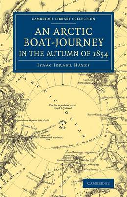 An Arctic Boat-Journey in the Autumn of 1854 - Cambridge Library Collection - Polar Exploration (Paperback)